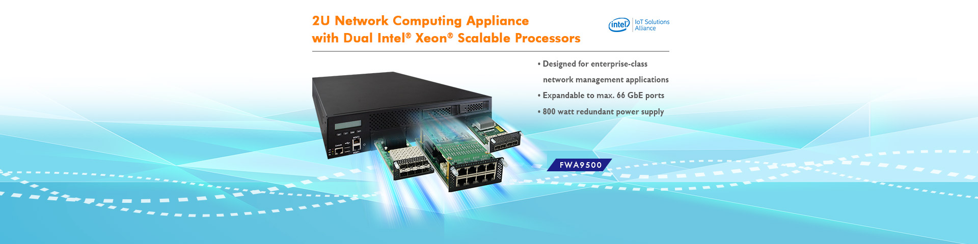 FWA9500 - 2U Network Computing Appliance with Dual Intel® Xeon® Scalable Processors